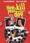 How to Kill Your Neighbor's Dog DVD